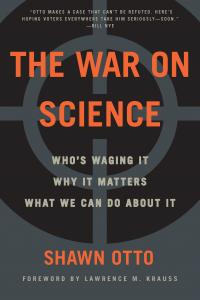 The War on Science by Shawn Otto